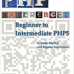 PHP Reference: Beginner to Intermediate