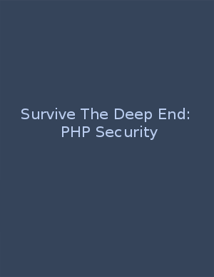 Survive the Deep End: PHP Security